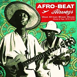 Afro-Beat Airways: West African Shock Waves 1972-1978 [VINYL]