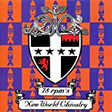 New World Chivalry by 78 Rpms (1996-01-01)