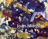 Joan Mitchell: Eine Entdeckung der New York School -