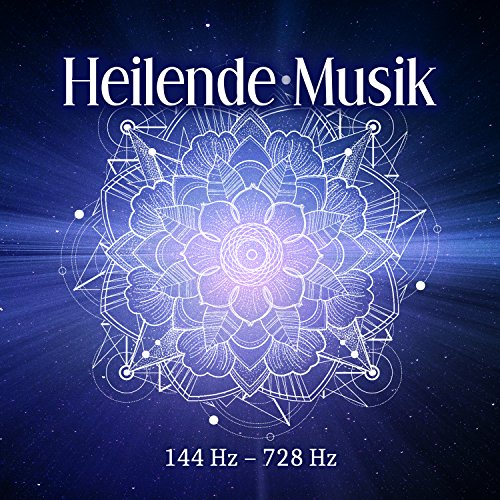 Heilende Musik: 144 Hz - 728 Hz, Die Solfeggio-Frequenzen Heilung Meditation, Entspannung, Stressabbau, Reparatur DNA, Körperbewusstsein