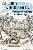 Telecharger Livres Circuits automobiles Canton de Fayence et Haut Var (PDF,EPUB,MOBI) gratuits en Francaise