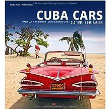 Cuba Cars: Oldtimer in der Karibik. Classic Cars of the Carribean. Coches clásicos de Caribe