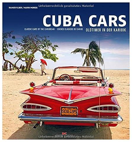 Cuba Cars: Oldtimer in der Karibik. Classic Cars of the Carribean. Coches clásicos de Caribe - Karmann Ghia Porsche
