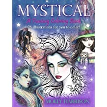 Mystical - A Fantasy Coloring Book: Mystical Creatures For you to Color! by Molly Harrison (2016-01-25)