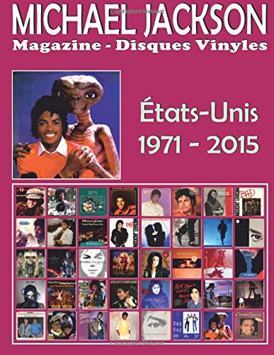 Michael Jackson - Magazine Disques Vinyles - tats-Unis (1971 - 2015): Discographie dite par Motown and Epic - Guide couleur.