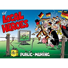 Local Heroes / Local Heroes Public Muhing (Local Heroes / Cartoons vom Land)