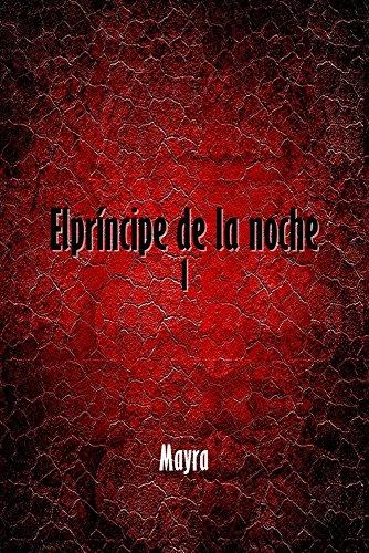 El principe de la noche  por Mayra
