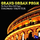 Grand Organ Prom - The Royal Albert Hall Organ