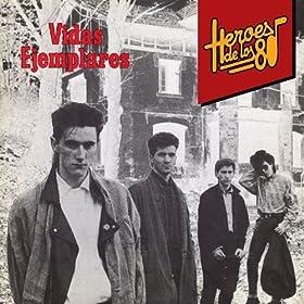 Heroes de los 80. Vidas ejemplares