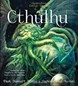Cthulhu: Dark Fantasy, Horror & Supernatural Movies (Gothic Dreams) by Gordon Kerr (2014-04-14)