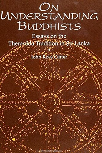 On Understanding Buddhists: Essays on the Theravada Tradition in Sri Lanka (Suny Series in Buddhist Studies)