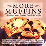 More Muffins: 72 Recipes for Moist, Delicious, Fresh-Baked Muffins by Barbara Albright (1999-11-30)