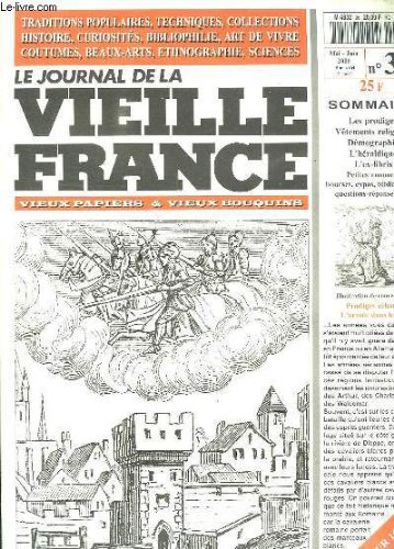 LE JOURNAL DE LA VIEILLE FRANCE N° 36 MAI JUIN 2000. SOMMAIRE: LES PRODIGES, VETEMENTS RELIGIEUX, DEMOGRAPHIE, L HERALDIQUE, L EX LIBRIS...
