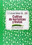 Curso Básico De Cultivo De Hortalizas Y Frutas