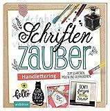 Schriftenzauber: Handlettering - zum Schreiben, Malen und Ausprobieren (Malprodukte für Erwachsene)