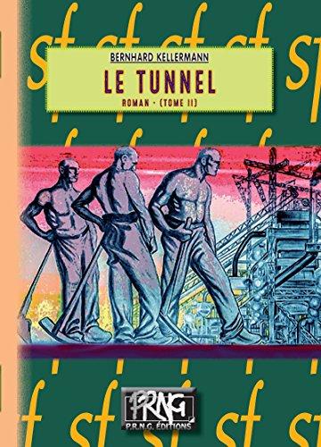 Le Tunnel: (Tome 2) par Bernhard Kellermann