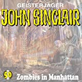 Zombies in Manhattan: John Sinclair 50 - Jason Dark
