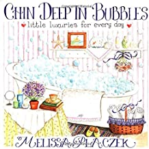 Chin Deep in Bubbles: Little Luxuries for Every Day