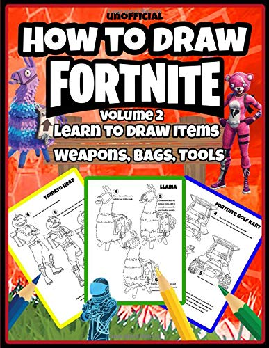 How to Draw Fortnite: Learn to Draw Items, Weapons, Bags, Tools (Volume 2) par Osie Publishing