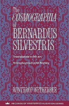 The Cosmographia of Bernardus Silvestris par [Silvestris, Bernardus]