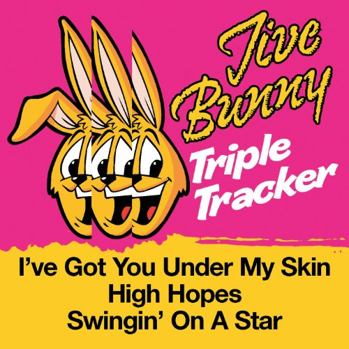 Jive Bunny Triple Tracker- I've Got You Under My Skin / High Hopes / Swingin' On A Star -