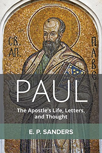Paul: The Apostle's Life, Letters, and Thought por E. P Sanders
