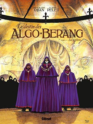 Le Destin des Algo-Bérang - Tome 01: Les infiltrés
