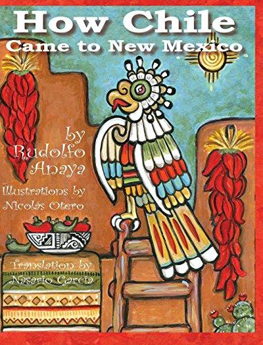 How Chile Came to New Mexico =: Como Llego El Chile a Nuevo Mexico por Rudolfo A. Anaya
