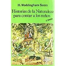 Historias de La Naturaleza Para Contar a Los Ninos