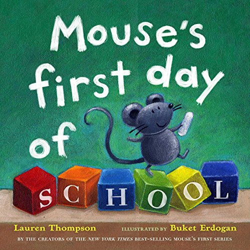 Mouse's First Day of School por Lauren Thompson