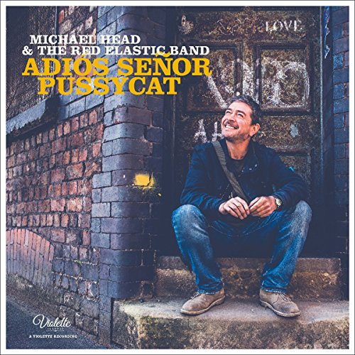 Michael  Head & the Red Elastic Band: Adios Senor Pussycat (Audio CD)