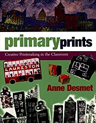 [Primary Prints] (By: Anne Desmet) [published: March, 2011]