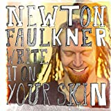 Songtexte von Newton Faulkner - Write It on Your Skin