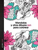 Mandalas Y Otros Dibujos Zen Para Colorear (Anti-stress coloring)