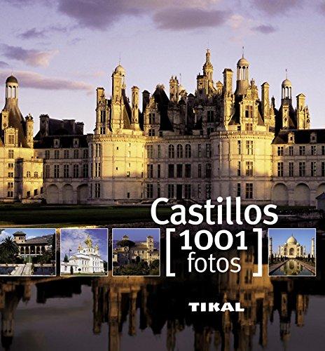 Castillos (1001 Fotos) por Françoise Bayle