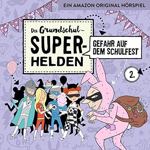 Die Grundschul-Superhelden: Folge 2 - Gefahr auf dem Schulfest (Lamp und Leute)