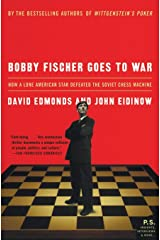 Bobby Fischer Goes to War: How a Lone American Star Defeated the Soviet Chess Machine (P.S.) Paperback