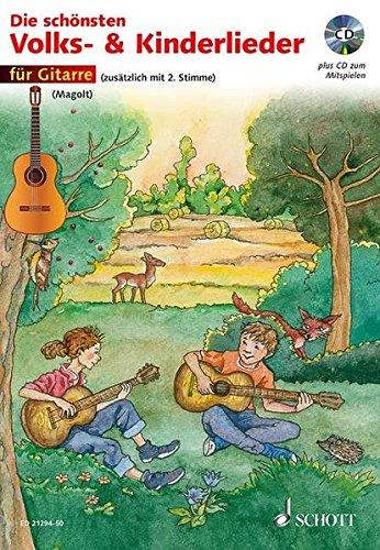 Die schönsten Volks- und Kinderlieder: sehr leicht bearbeitet. 1-2 Gitarren. Ausgabe mit CD.