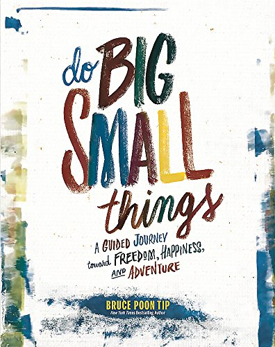Do Big Small Things