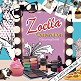The Zoella Generation Colouring Book: A Colouring Book of Zoella's Favourite Things.inspired by Fashion, Friendship, Shopping, Cookies & Cupcakes!