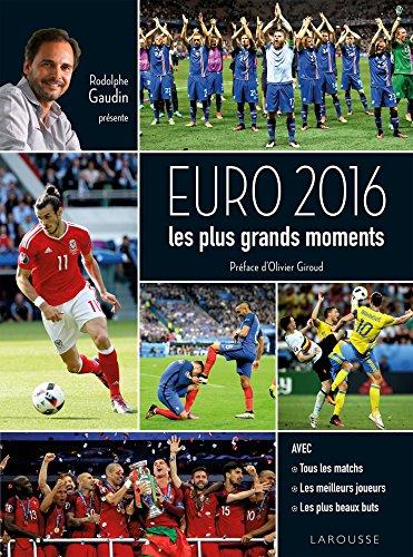 LES PLUS BEAUX MOMENTS DE L'EURO 2016 par Rodolphe Gaudin