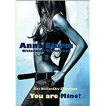 You are Mine! 3: Bittersüße Verführung (Des Milliardärs Eigentum)