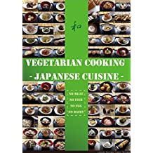 Vegetarian cooking - Japanese cuisine: 100 recipes of vegetarian cuisines in Japan (English Edition)