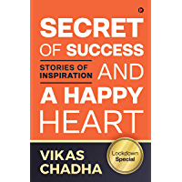 Secret of Success and a Happy Heart : Stories of Inspiration