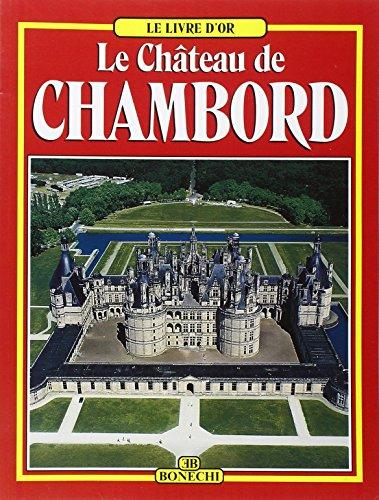Le château de Chambord (Libro d'oro) por Christine de Buzon
