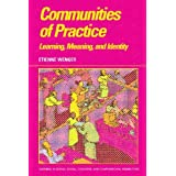 Communities of Practice: Learning, Meaning, and Identity (Learning in Doing: Social, Cognitive and Computational Perspectives) by Etienne Wenger (1998-07-28)