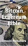 Bitcoin Ethereum Bible: Ultimate Bitcoin, Cryptocurrency,Ethereum & Blockchain Guide. Future of Money.Cryptoassets Guide for Innovative Investors.Digital Revolution for making Huge Profits Investing