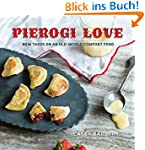 Pierogi Love: New Takes on an Old-Wor...