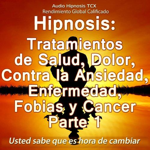 hipnosis-tratamientos-de-salud-dolor-contra-la-ansiedad-enfermedad-fobias-y-cancer-parte-1