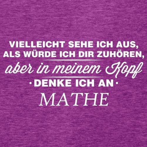 Vielleicht sehe ich aus als würde ich dir zuhören aber in meinem Kopf denke ich an Mathe - Damen T-Shirt - 14 Farben Beere